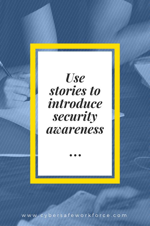 Use stories to introduce security awareness