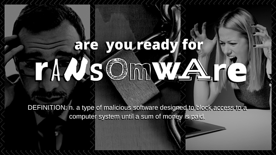 Are you ready for ransomware?