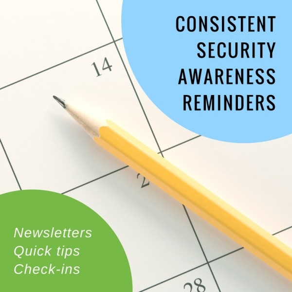 Consistent security awareness reminders