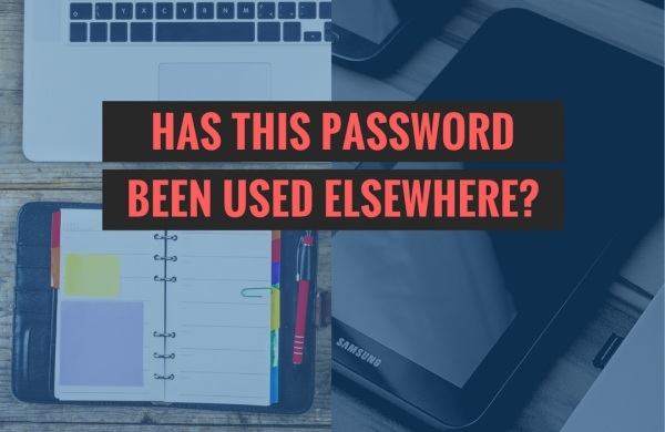 Has a password been used elsewhere?