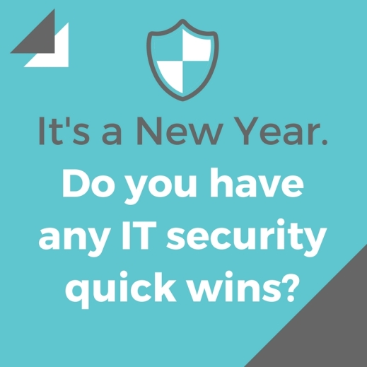 It's a New Year. Do you have any IT security quick wins