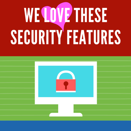 We love these security features