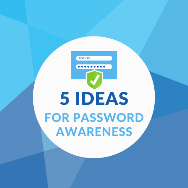 Five Ideas for Password Awareness