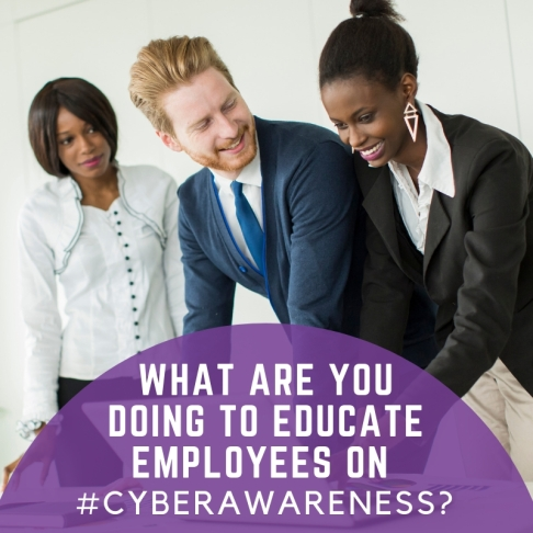 Educate employees on cyber awareness
