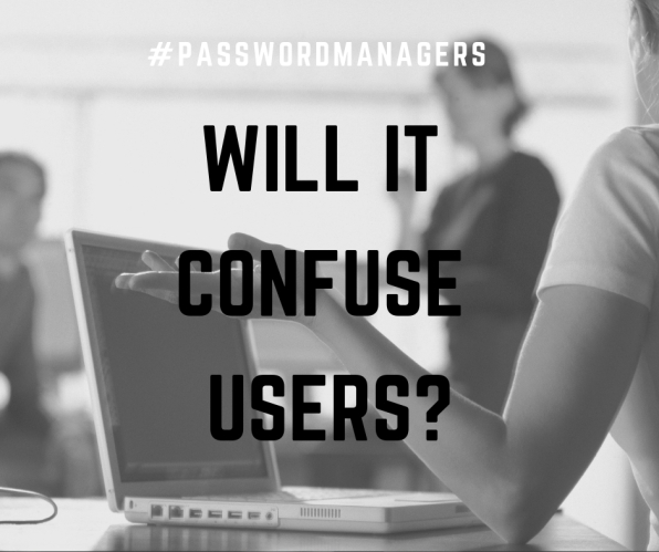 Will password managers confuse my users?