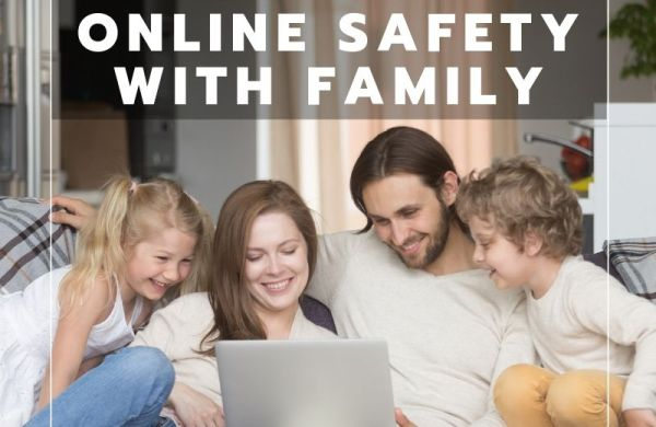 Discuss online safety with family