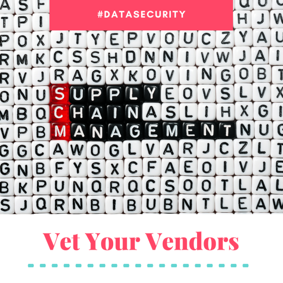 Vet your vendors for data security practices