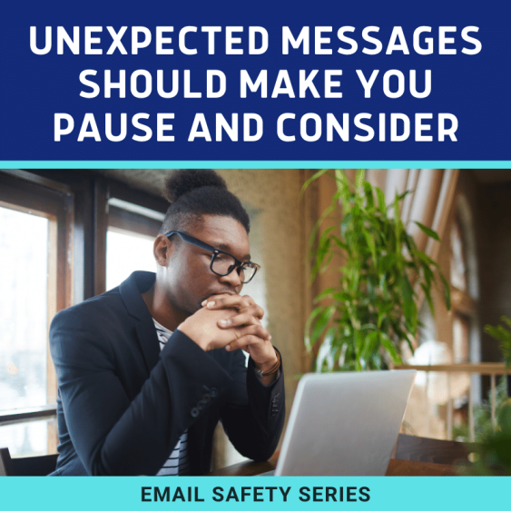 Unexpected messages should make you pause and consider